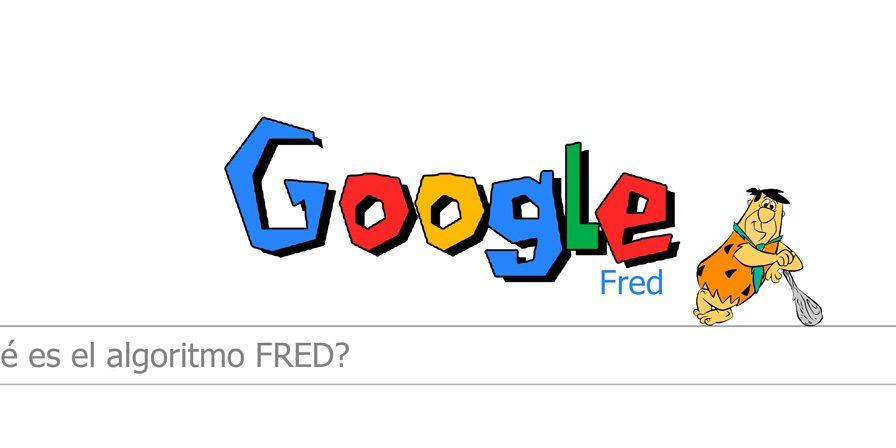 Google Fred: todo lo que necesitas saber del nuevo algoritmo de Google