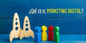 ¿Qué es el Marketing Digital?