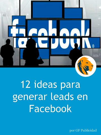 Las-12-mejores-ideas-para-generar-leads-en-FACEBOOK